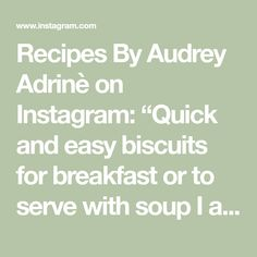 """Recipes By Audrey Adrinè on Instagram: """"Quick and easy biscuits for breakfast or to serve with soup  I always think if you are craving some sort of carbs from bread or baked goods…"""" Easy Biscuits, Baked Goods, Cravings, Soup, Bread, Baking, Breakfast, Recipes, Instagram"""