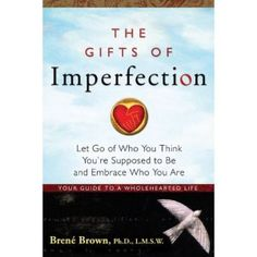 Book Review: The Gifts of Imperfection by Brene Brown | Choose to Trust