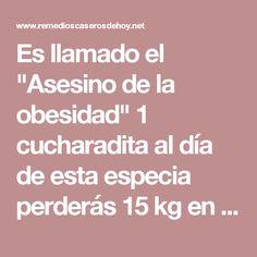 """Es llamado el """"Asesino de la obesidad"""" 1 cucharadita al día de esta especia perderás 15 kg en 1 mes !!! - Remedios caseros de hoy"""