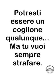Ricordo eccome Sarcastic Quotes, Funny Quotes, Italian Quotes, I Hate My Life, Happy Hippie, Sarcasm Humor, Just Friends, Poetry Quotes, Sentences