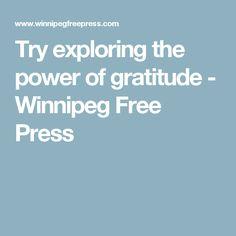 Try exploring the power of gratitude - Winnipeg Free Press