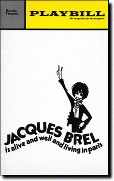 Jacques Brel Is Alive and Well and Living in Paris Playbill Covers on Broadway - Information, Cast, Crew, Synopsis and Photos - Playbill Vault