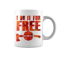 i do it for free firefighter volunteer => Check out this shirt or mug by clicking the image, have fun :) Please tag, repin & share with your friends who would love it. #firefightermug, #firefighterquotes #firefighter #hoodie #ideas #image #photo #shirt #tshirt #sweatshirt #tee #gift #perfectgi
