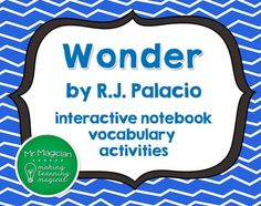 """Easy-to-use vocabulary activity to help your students learn and use key vocabulary for """"Wonder"""" by R.J. Palacio."""