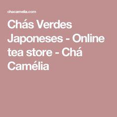 Chás Verdes Japoneses - Online tea store - Chá Camélia