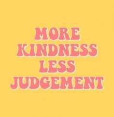 more kindness less judgement quote inspirational happy happiness positivity nice… - Vintage Quotes Retro Quotes, Vintage Quotes, New Quotes, Cute Quotes, Quotes To Live By, Motivational Quotes, Inspirational Quotes, Vintage Words, Qoutes