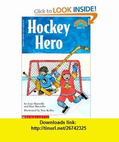 Hockey Hero (Hello Reader! Level 2) (9780590383974) Jean Marzollo, True Kelley , ISBN-10: 0590383973  , ISBN-13: 978-0590383974 ,  , tutorials , pdf , ebook , torrent , downloads , rapidshare , filesonic , hotfile , megaupload , fileserve