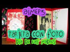 Tarjeta con Fotografia Dia de las Madres//aimep3 - YouTube