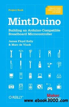 MintDuino: Building an Arduino-compatible Breadboard Microcontroller - Free eBooks Download