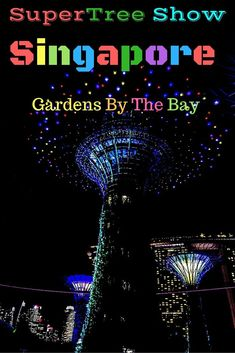 Supertree Show Singapore Gardens By The Bay