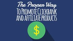 The Proper Way To Promote Clickbank And Affiliate Products - Embolden