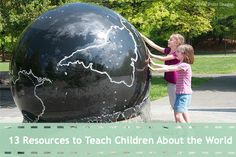 13 Resources to Teach Children About the World