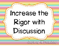 Using discussion prompts to increase rigor in the classroom