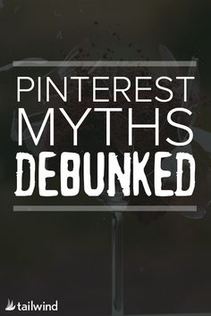 We've all heard them. The whispers in the social media blogosphere outlining theories to gain Pinterest followers fast or tips to increase engagement today. Soon we hear these theories so often we start to question our own sound judgment. Yes, we're talking about Pinterest myths. This post by @tailwind goes through common myths and gives you the truth about what really works.