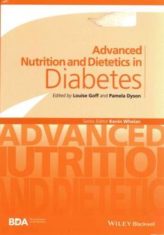 Published on behalf of The British Dietetic Association , Advanced Nutrition and Dietetics in Diabetes is an exploration of the evidence and practice of nutrition in diabetes, offering a global view of the lifestyle interventions for the prevention and management of diabetes, including management of complications and special population groups