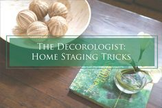 Home Staging tricks you should know if you are a real estate professional or are looking to sell your own home. The Decorologist tells you how.