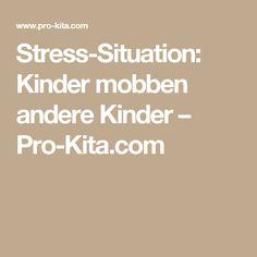 Stress-Situation: Kinder mobben andere Kinder – Pro-Kita.com