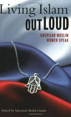 Living Islam Out Loud: American Muslim Women Speak by Saleemah Abdul-Ghafur, http://www.amazon.com/dp/0807083836/ref=cm_sw_r_pi_dp_SaPftb0EKRJKJ