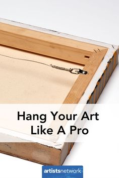 Hang Your Art- Frame Your Art Crystal Neubauer demonstrates how to add hanging hardware to canvases and picture frames in this video. Diy Canvas, Canvas Frame, Wall Canvas, Wall Hanging Crafts, Hanging Canvas, Painting Concrete, Stained Concrete, Hanging Paintings, Hanging Artwork