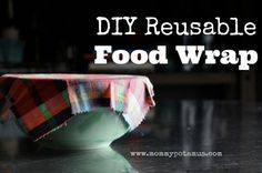 Say Good-Bye To Plastic Wrap: DIY Reusable Cling Wrap...http://homestead-and-survival.com/say-good-bye-to-plastic-wrap-diy-reusable-cling-wrap/