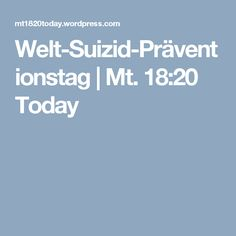 Welt-Suizid-Präventionstag | Mt. 18:20 Today