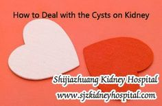 How to deal with the kidney cysts on kidney? Indeed, the question has been asked frequently by many patients. To be frankly, the severity of kidney cyst has nothing to do with its location, except its type and specific size. In clinic, once kidney cysts enlarge more than 3cm, you should pay much more attention to it.