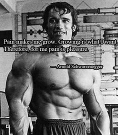 Love Arnold!!!  Workout quote