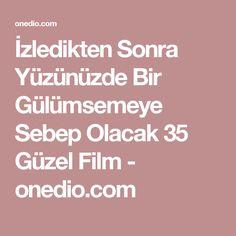 İzledikten Sonra Yüzünüzde Bir Gülümsemeye Sebep Olacak 35 Güzel Film - onedio.com