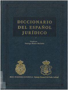 Diccionario del español jurídico Barcelona : Espasa Libros, 2016, LV, 1669 p.