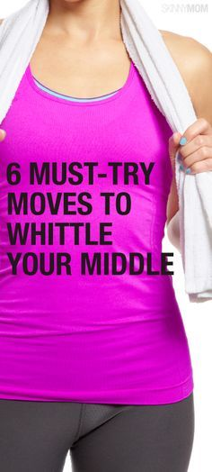Try these moves and watch your middle disappear.
