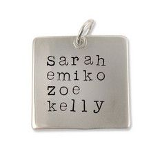 """Message Charm~Necklace (Square) 3/4"""" x 3/4"""" $69.00 Meaningful names, dates, initials of loved ones are beautifully showcased"""