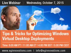 Live Webinar : Tips & Tricks for Optimizing Windows Virtual Desktop Deployments - Wednesday, 07 October 2015