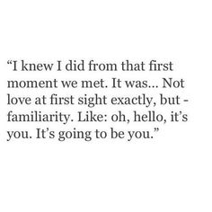 I knew I did from that first moment we met