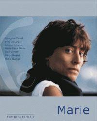 Marie / Françoise Clavel, Inès De Luna, Juliette Kahane,... - Ed. iXe, 2015 http://bu.univ-angers.fr/rechercher/description?notice=000805923
