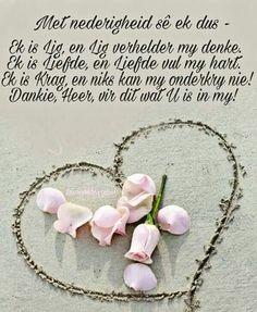 Afrikaans Quotes, Godly Woman, Bible Verses, Prayers, Free Spirit, Image, Angels, Orange Roses, Life