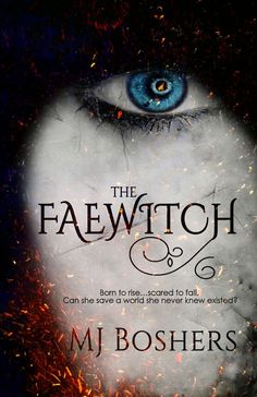 The Faewitch (The Faewitch Series, #1) by M.J. Boshers