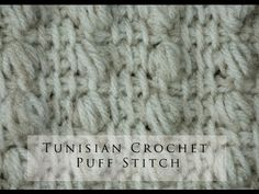 Tunisian Crochet Puff Stitch - YouTube  Using Fabric yarn, this stitch worked better for me than the popcorn stitch.