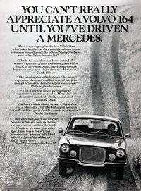 """1970 Volvo 164 vintage ad. You can't really appreciate a Volvo 164 until you've driven a Mercedes. According to Car & Driver """" The 164 is exactly what Volvo intended - a more expansive, faster and more plush Volvo which, at over $1,000 less, offers luxury sedan buyers an attractive alternative to a Mercedes."""