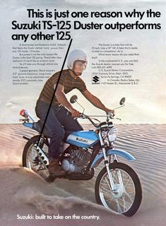 Sweet advertisement for a 1971 Suzuki TS125. Note the poor riding gear of the day.