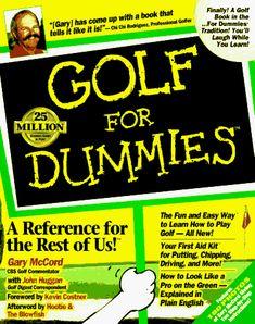 GOLF FOR DUMMIES by Gary McCord http://www.amazon.ca/dp/1568848579/ref=cm_sw_r_pi_dp_llhbvb0FCZ9GC