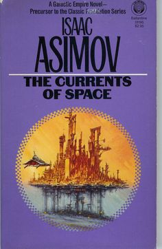 The Currents of Space by Isaac Asimov (1983, Paperback)