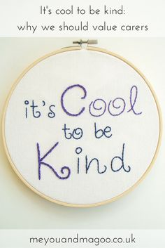 It's cool to be kind: why we should value carers embroidery hoop quotation Cruel To Be Kind, Cuddle Quotes, Beautiful Little Girls, Parenting Hacks, Fun Activities, Quotations, Sewing Projects, Inspirational Quotes, Stitch