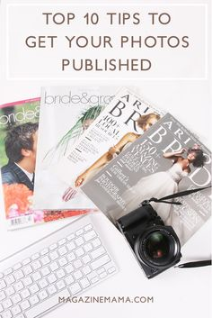 Having your photos published brings a level of prestige and can give your studio the edge among discerning clients and help you stand out from other photographers in your area.  Here are my top 10 tips for getting your photos published. http://www.magazinemama.com/blogs/editors-blog/8594031-tips-for-getting-your-photos-published