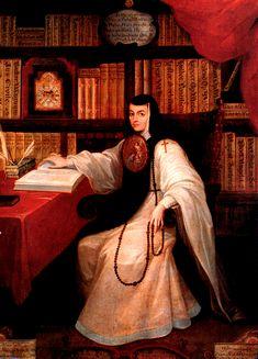 Juana Inés de la Cruz, la mejor, la más lúcida, la más valiente de todas.