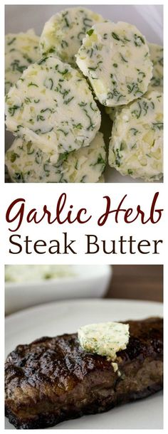 Take your steak up a notch by adding this incredibly tasty Garlic Herb Steak But. - Take your steak up a notch by adding this incredibly tasty Garlic Herb Steak Butter! This easy reci - Steak Butter, Garlic Butter Steak Sauce, Butter For Steaks, Steak Compound Butter, Butter Pasta, Butter Sauce, Grilling Recipes, Beef Recipes, Cooking Recipes