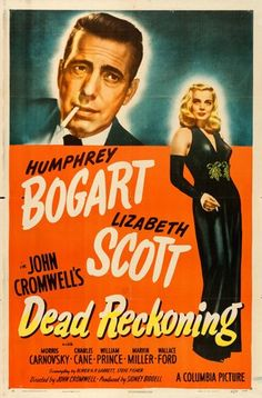"Movie Posters:Film Noir, Dead Reckoning (Columbia, 1947). One Sheet (27"" X 41"") Style A.From the collection of William E. Rea.. ..."