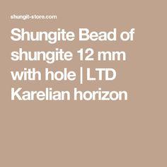Shungite Bead of shungite 12 mm with hole   LTD Karelian horizon