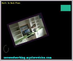 Built In Desk Plans 204836 - Woodworking Plans and Projects!
