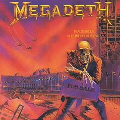 Band: Megadeth Record: Peace Sells... But Who's Buying? Artist: Edward J. Repka