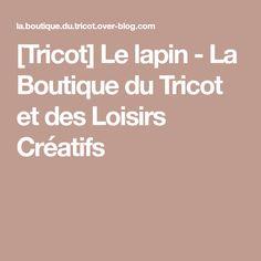 [Tricot] Le lapin - La Boutique du Tricot et des Loisirs Créatifs